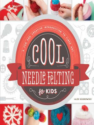 cover image of Cool Needle Felting for Kids